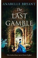 The Last Gamble: A historical regency romance, perfect for fans of Netflix's Bridgerton! (Bastards of London, Book 3) Kindle Edition