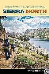 Sierra North: Backcountry Trips in California's Sierra Nevada (Sierra Nevada Guides) Kindle Edition