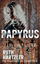 Papyrus: Archaeological Adventure (Relic Hunters Taskforce Book 2)