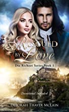 Rescued by Love (Dia Richoet Series Book 1)