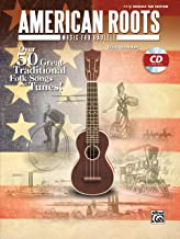 American Roots Music for Ukulele: Over 50 Great Traditional Folk Songs & Tunes!, Book & CD (Easy Ukulele Tab Edition)