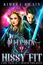 Pitchin' a Hissy Fit (Fairy Tales of a Trailer Park Queen Book 14)