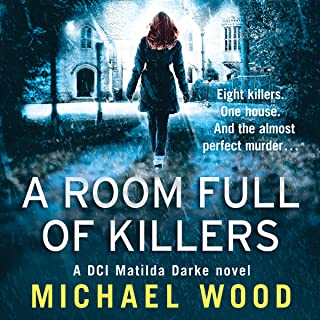 A Room Full of Killers: DCI Matilda Darke Series, Book 3