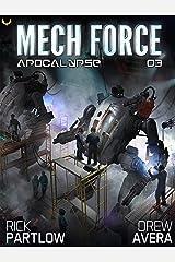 Apocalypse: A Military Sci-Fi Mech Series (Mech Force Book 3) Kindle Edition