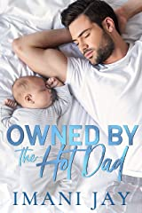 Owned By The Hot Dad: A Short Steamy Curvy Girl Instalove Single Dad Romance (Owned Body & Soul) Kindle Edition