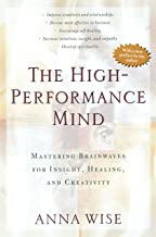 The High-Performance Mind: Mastering Brainwaves for Insight, Healing, and Creativity