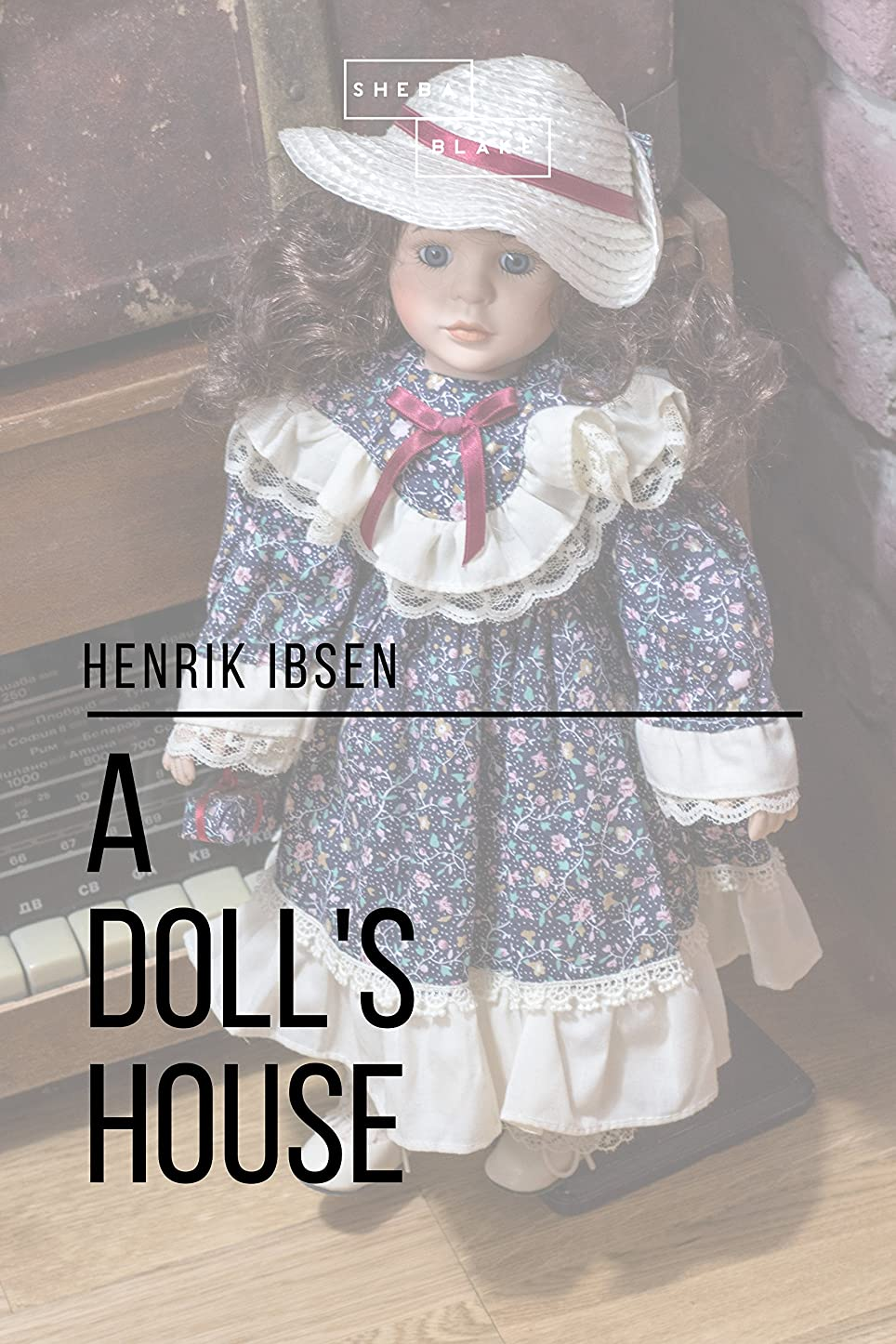 従事する操縦する聴覚A Doll's House: A Play (English Edition)