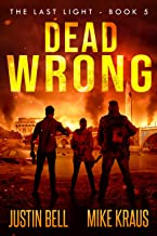 Dead Wrong - The Last Light Book 5: (A Thrilling Post-Apocalyptic Survival Series)