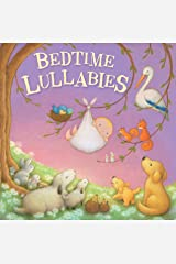 Bedtime Lullabies-A Sweet Collection of Popular Lullabies to Help Ease your Little One to Sleep-Ages 0-36 Months (Tender Moments) Board book
