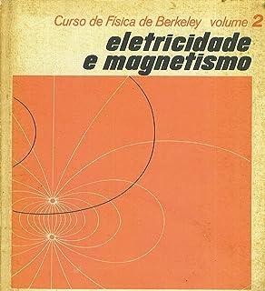 Curso de Fisica de Berkeley - Eletricidade e Magnetismo - Volume 2 - Original Title Electricity