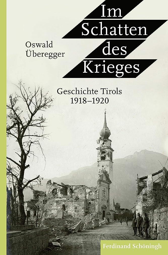 いじめっ子自発的チョップIm Schatten des Krieges: Geschichte Tirols 1918-1920 (German Edition)