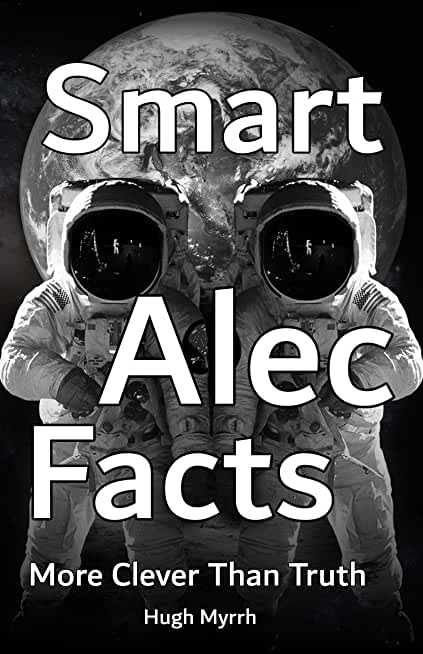 Smart Alec Facts - More Clever Than Truth (English Edition)