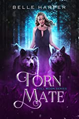 Torn Mate (Full Moon Series Book 2) Kindle Edition