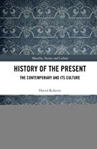 History of the Present: The Contemporary and its Culture (Morality, Society and Culture)