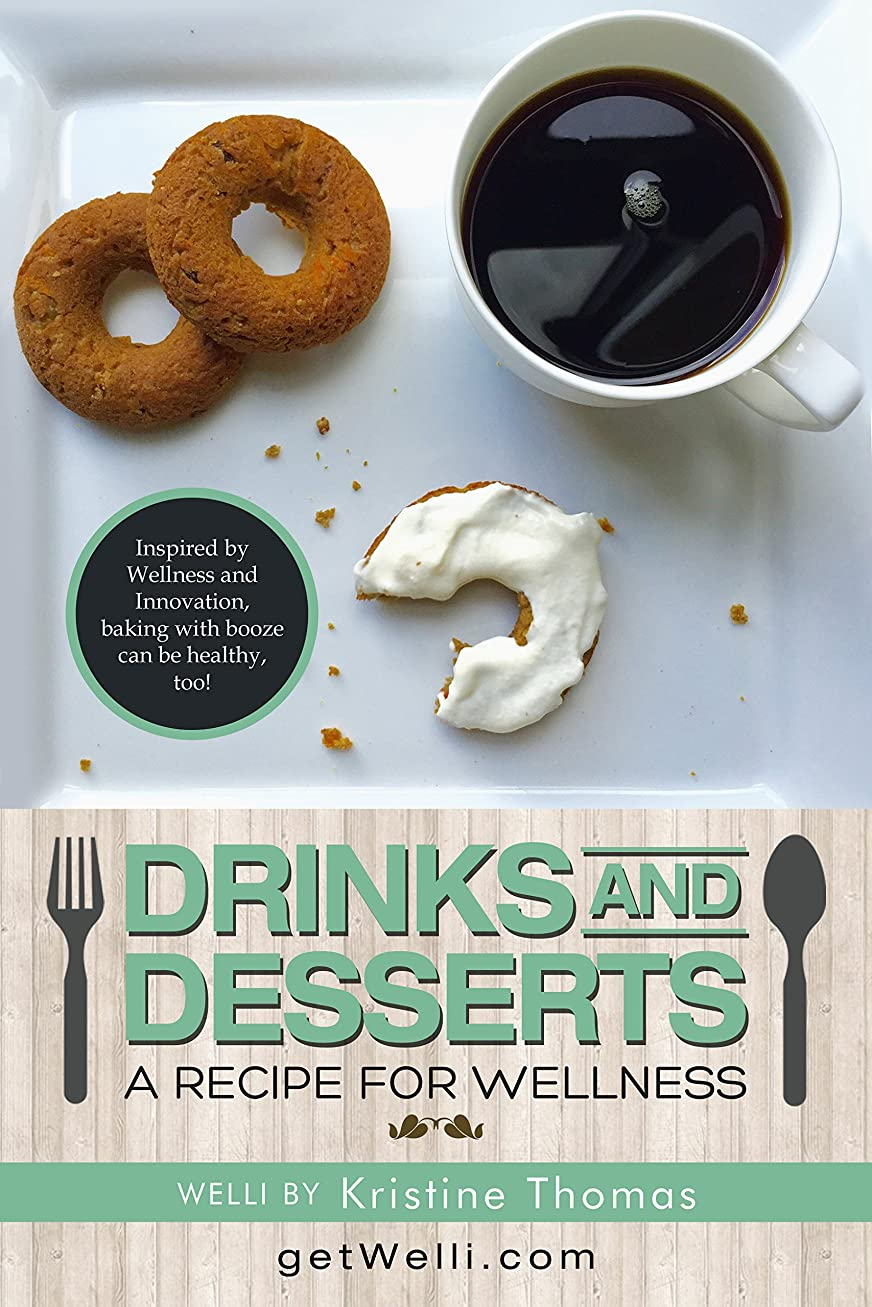 高さ圧縮する選ぶDrinks & Desserts! A Recipe for Wellness (English Edition)