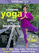 Lilias! Complete Yoga Fitness Beginners & Seniors: Firm and Tone Arms, Legs, Abs and Buns, Improve Flexibility, Balance and Energy
