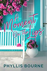 A Moment on the Lips: A Small Town Second Chance Romance Kindle Edition