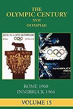 XVII Olympiad: Rome 1960, Innsbruck 1964 (The Olympic Century Book 15)