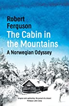 The Cabin in the Mountains: A Norwegian Odyssey