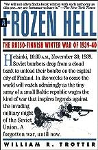 A Frozen Hell: The Russo-Finnish Winter War of 1939–1940