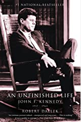 An Unfinished Life: John F. Kennedy, 1917 - 1963 Kindle Edition