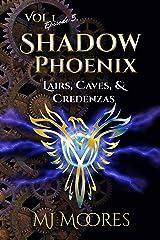 Shadow Phoenix: Lairs, Caves, & Credenzas (Shadow Phoenix Volume 1 Book 5) Kindle Edition