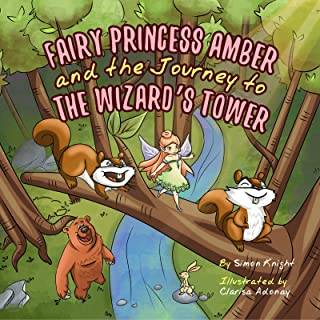 Fairy Princess Amber and the Journey to the Wizard's Tower: (A Magical Illustrated Bedtime Story for Kids Ages 2-8 - A Flower Fairies Princess Adventure - Kids Princess Books for Girls and Boys)