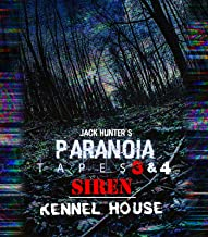 Jack Hunter's Paranoia Tapes 3&4: Siren / Kennel House