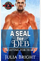 A SEAL for Deb (Special Forces: Operation Alpha) (Fighting for Home Book 2) Kindle Edition