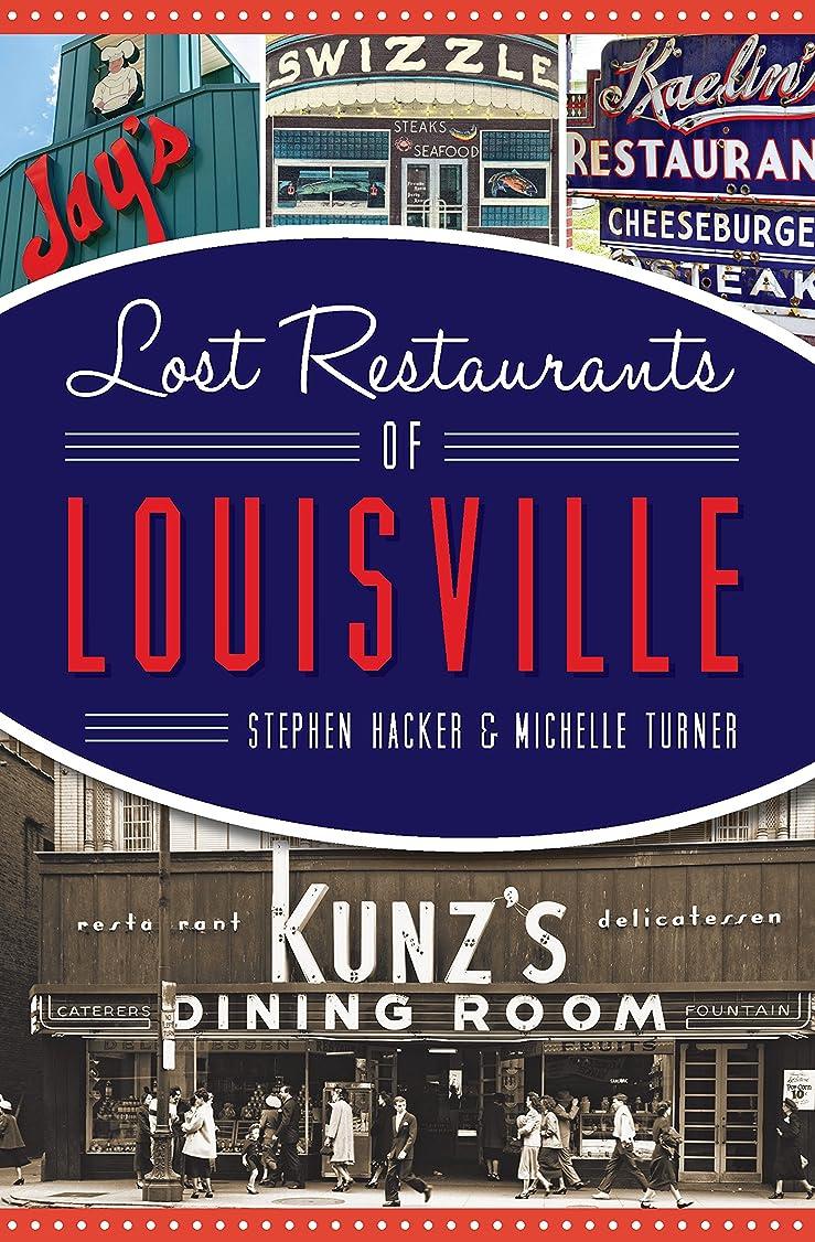 推進、動かすスポーツ敬の念Lost Restaurants of Louisville (American Palate) (English Edition)