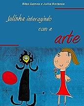 Julinha interagindo com a arte