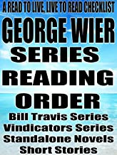 GEORGE WIER: SERIES READING ORDER: A READ TO LIVE, LIVE TO READ CHECKLIST [Bill Travis Series, Vindicators Series]