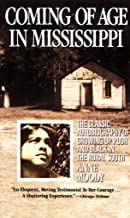 Coming of Age in Mississippi: The Classic Autobiography of Growing Up Poor and Black in the Rural South