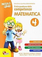 Scaricare Libri Piccolo genio. Il mio quaderno delle competenze. Matematica. Per la Scuola elementare: 4 PDF