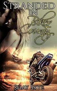 Stranded in Biker County (Motorcycle Club Erotica Book 1)