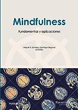 Mindfulness: fundamentos y aplicaciones (Psicología) (Spanish Edition)