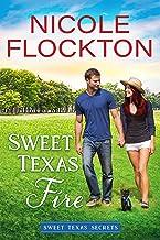 Sweet Texas Fire (Sweet Texas Secrets Book 2)