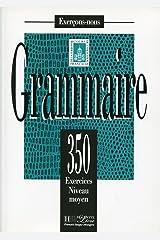 Grammaire : 350 exercices, niveau moyen Poche