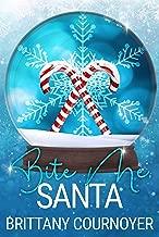Bite Me, Santa: A Snow Globe Christmas Book 7 (English Edition)