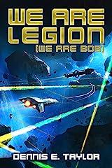 We Are Legion (We Are Bob) (Bobiverse Book 1) Kindle Edition