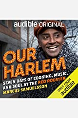 Our Harlem: Seven Days of Cooking, Music and Soul at the Red Rooster Audible Audiobook