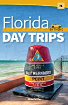Florida Day Trips by Theme (Day Trip Series)