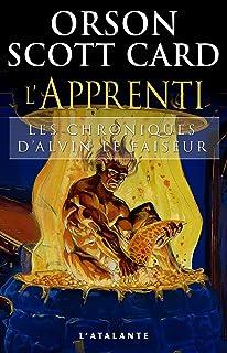 L'Apprenti: Les Chroniques d'Alvin le Faiseur, T3 (French Edition)