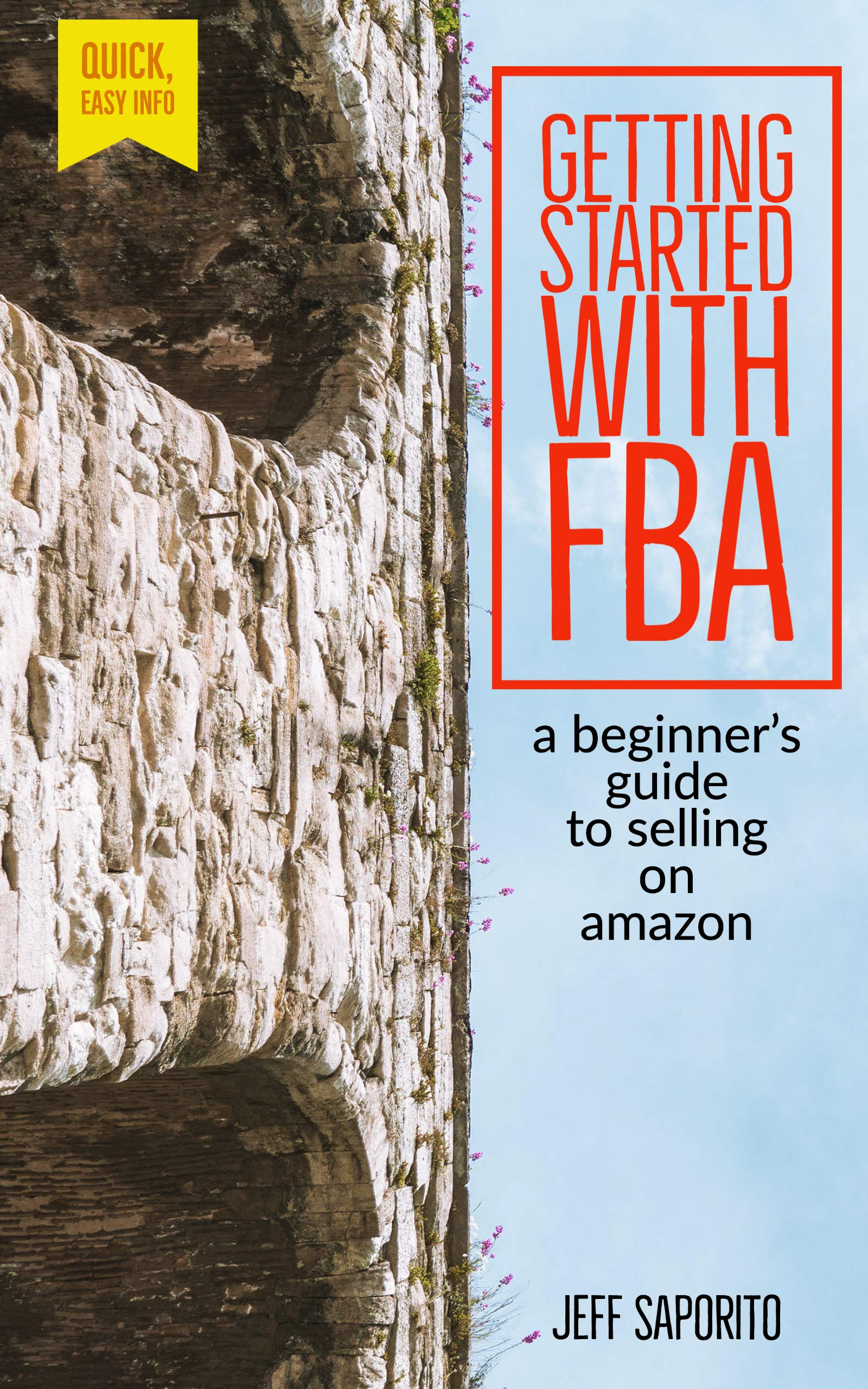Getting Started with FBA: A Beginner's Guide to Selling on Amazon with FBA