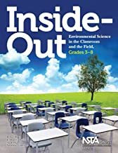 Inside-Out: Environmental Science in the Classroom and the Field, Grades 3-8