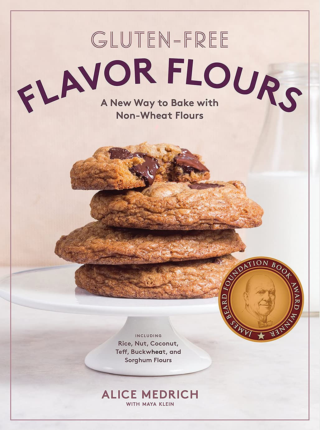 Gluten-Free Flavor Flours: A New Way to Bake with Non-Wheat Flours, Including Rice, Nut, Coconut, Teff, Buckwheat, and Sorghum Flours (English Edition)