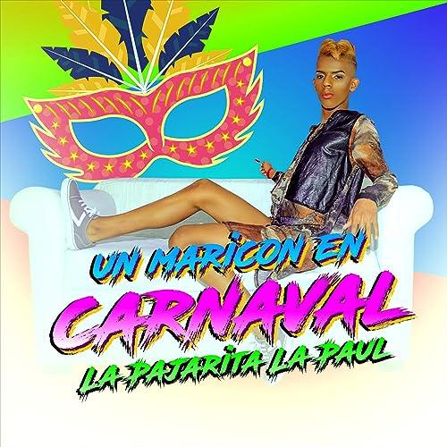 Un Maricon en Carnaval by La Pajarita La Paul on Amazon ...
