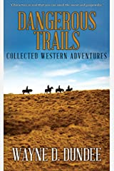 Dangerous Trails: Collected Western Adventures Kindle Edition