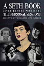 The Personal Sessions: Book Two of the Deleted Seth Material: Personal Seth Sessions: 12/8/71- 11/27/73