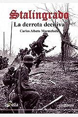 Stalingrado: La derrota decisiva (Biblioteca de Historia) (Spanish Edition) eBook Kindle
